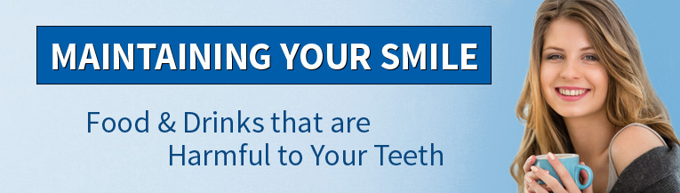 Foods & Drinks That Can Harm Your Teeth